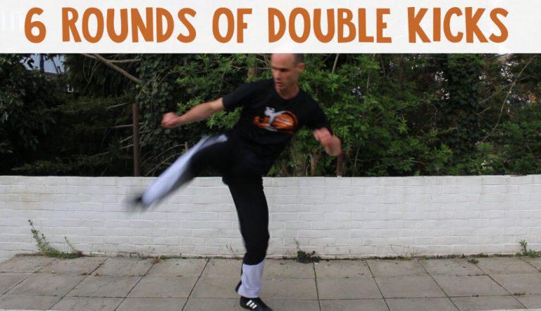 6 Rounds of Double Kicks